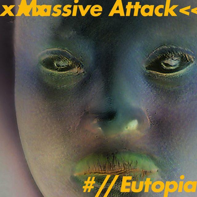 Massive Attack Eutopia