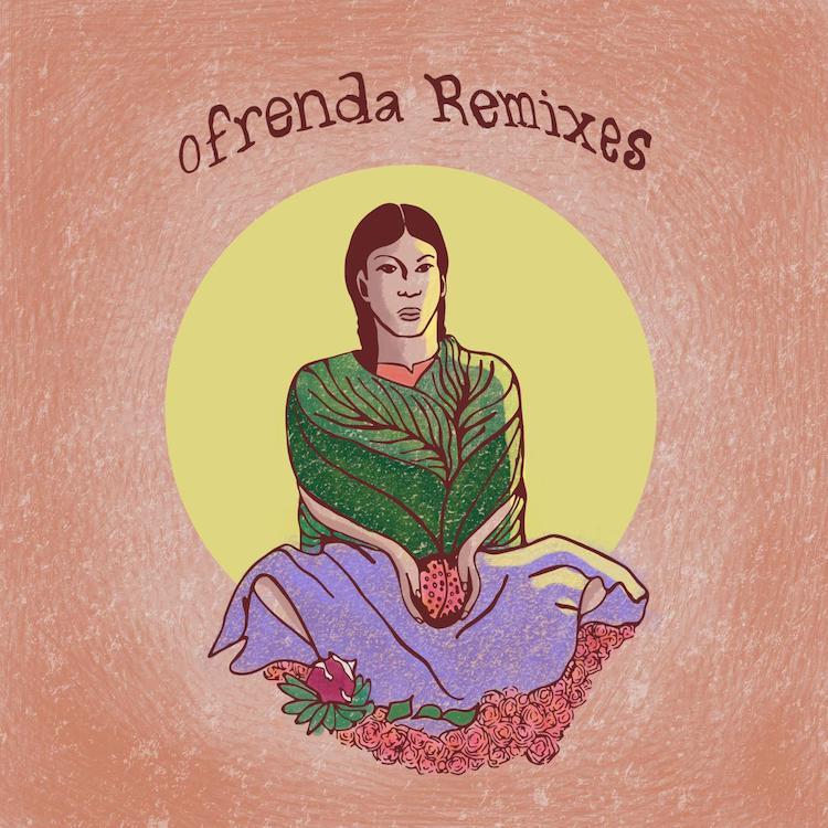 Pahua_Ofrenda_ Remixes